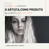 AULA ABERTA   O artista como produto